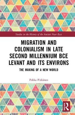 Migration and Colonialism in Late Second Millennium BCE Levant and its Environs