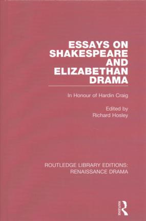 100 Great Essays Essays On Shakespeare And Elizabethan Drama  In Honour Of Hardin Craig 500 Word Essay On Football also Essay Comparing Two Poems Essays On Shakespeare And Elizabethan Drama  Richard Hosley  Essay On The Glass Menagerie