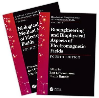 Handbook of Biological Effects of Electromagnetic Fields, Fourth Edition - Two Volume Set
