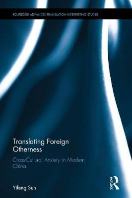 Translating Foreign Otherness  Cross-Cultural Anxiety in Modern China