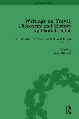 Writings on Travel, Discovery and History by Daniel Defoe, Part I Vol 1