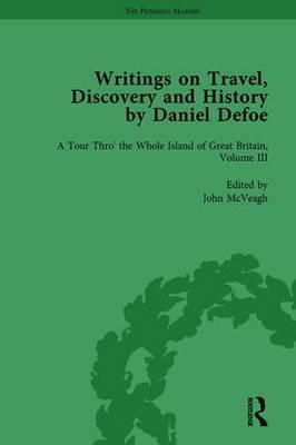 Writings on Travel, Discovery and History by Daniel Defoe, Part I Vol 3