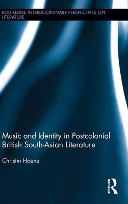 Music and Identity in Postcolonial British-South Asian Literature