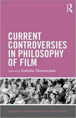 Current Controversies in Philosophy of Film