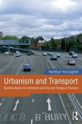 Urbanism and Transport : Building Blocks for Architects and City and Transport Planners