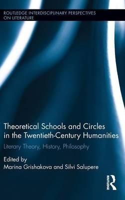 Theoretical Schools and Circles in the Twentieth-Century Humanities