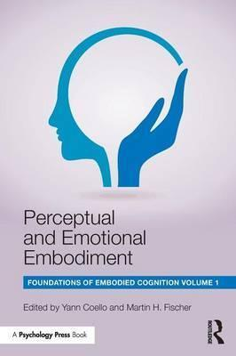 Perceptual and Emotional Embodiment: Volume 1