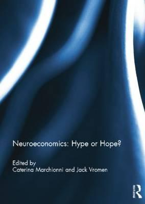 Neuroeconomics: Hype or Hope?