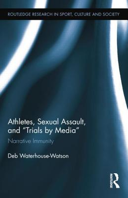 "Athletes, Sexual Assault, and ""Trials by Media"""