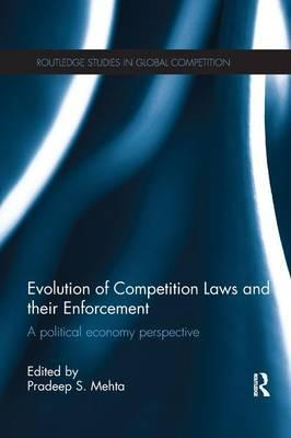 Evolution of Competition Laws and Their Enforcement