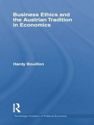 Business Ethics and the Austrian Tradition in Economics