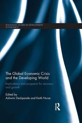 The Global Economic Crisis and the Developing World