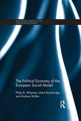 The Political Economy of the European Social Model