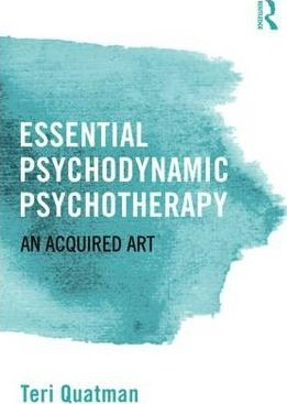 Essential Psychodynamic Psychotherapy : An Acquired Art