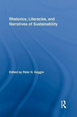 Rhetorics, Literacies, and Narratives of Sustainability