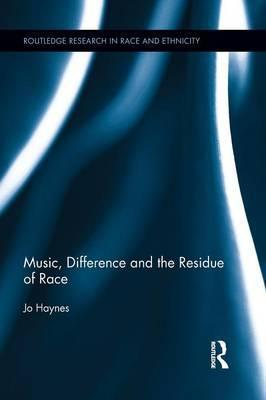Music, Difference and the Residue of Race
