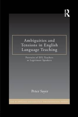 Ambiguities and Tensions in English Language Teaching