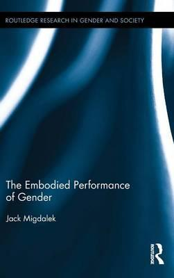 The Embodied Performance of Gender