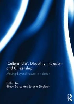 'Cultural Life', Disability, Inclusion and Citizenship