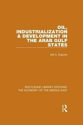 Oil, Industrialization & Development in the Arab Gulf States