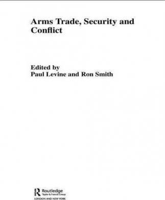 The Arms Trade, Security and Conflict