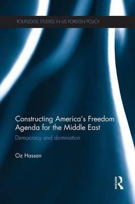 Constructing America's Freedom Agenda for the Middle East