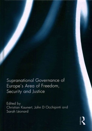 Supranational Governance of Europe's Area of Freedom, Security and Justice
