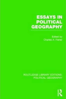 Essays in Political Geography (Routledge Library Editions: Political Geography)