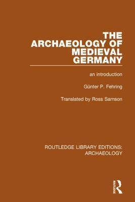 The Archaeology of Medieval Germany
