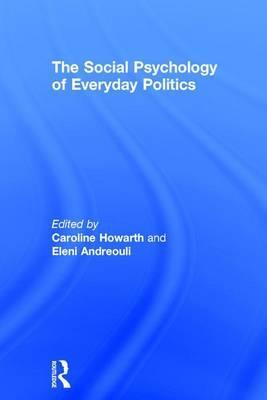 The Social Psychology of Everyday Politics