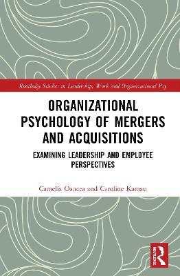 Organizational Psychology of Mergers and Acquisitions
