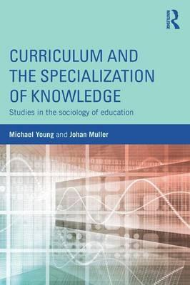 Curriculum and the Specialization of Knowledge