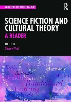Science Fiction and Cultural Theory: A Reader