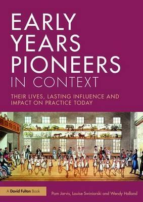 Early Years Pioneers in Context
