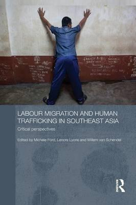 Labour Migration and Human Trafficking in Southeast Asia