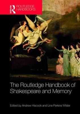 The Routledge Handbook of Shakespeare and Memory