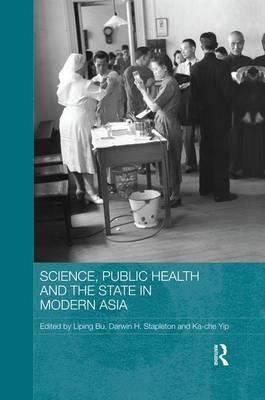 Science, Public Health and the State in Modern Asia