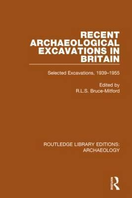 Recent Archaeological Excavations in Britain