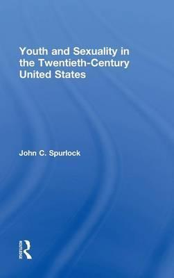 Youth and Sexuality in the Twentieth-Century United States