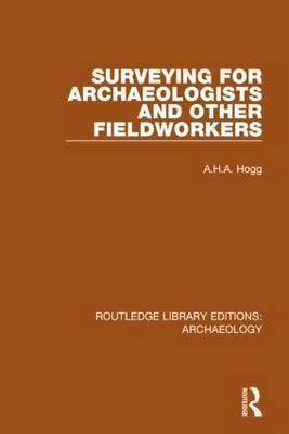 Surveying for Archaeologists and Other Fieldworkers