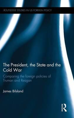 The President, the State and the Cold War