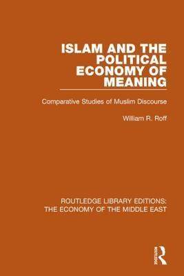 Islam and the Political Economy of Meaning