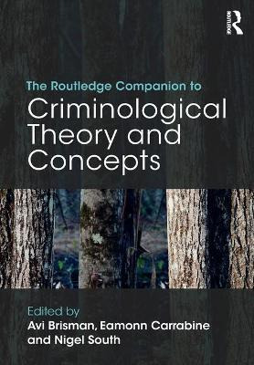 The Routledge Companion to Criminological Theory and Concepts