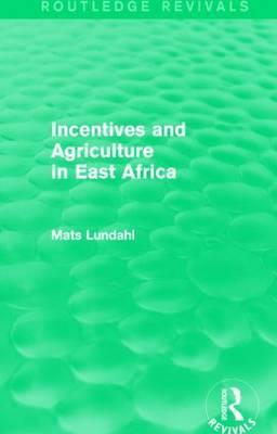 Incentives and Agriculture in East Africa