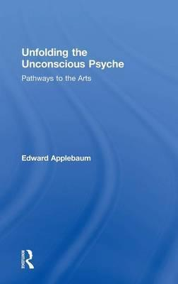 Unfolding the Unconscious Psyche