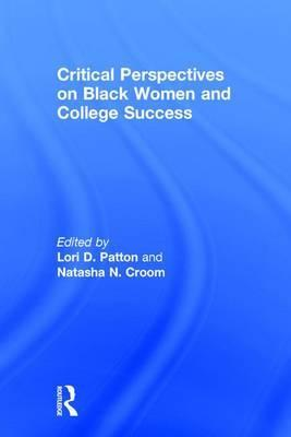 Critical Perspectives on Black Women and College Success