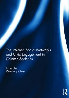 The Internet, Social Networks and Civic Engagement in Chinese Societies