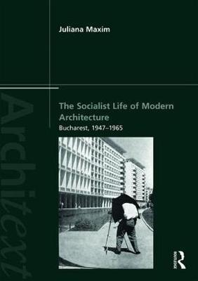 The Socialist Life of Modern Architecture