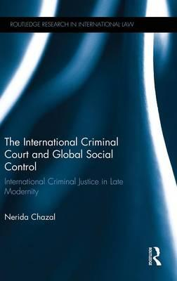 The International Criminal Court and Global Social Control