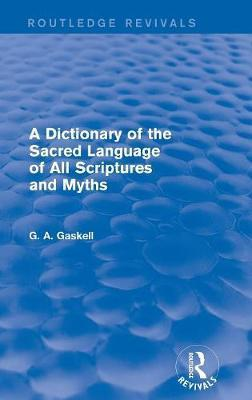 A Dictionary of the Sacred Language of All Scriptures and Myths
